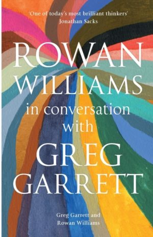 Rowan Williams in Conversation with Greg Garrett